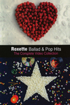 Roxette - Ballad & Pop Hits - The Complete Video Collection