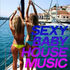 Sexy Baby House Music (2020)