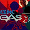 ICE MC - Easy
