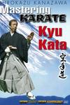 Хироказу Канадзава - Mastering Karate