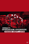 Impact Wrestling Operation: Override 2019