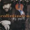 Colin Linden - Big Mouth - 2003