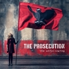 The Prosecution - The Unfollowing - 2017