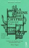 Halevy - La Reine de Chypre / Галеви - Королева Кипра 2018