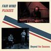 Fair Wind Pleases - Beyond the Seasons - 2020